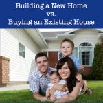 building new home vs buying existing house