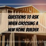 questions to ask a home builder